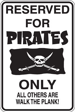 RESERVED FOR PIRATES ONLY All Others Will WALK THE PLANK Funny Sig