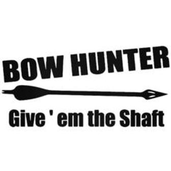 BOW HUNTER Give Em' the Shaft Hunting Decal Sticker