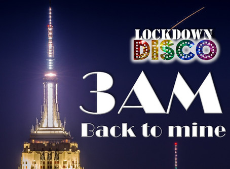 Lockdown Disco: it's 3AM and back to mine