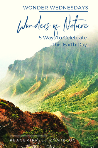 5 Ways to Celebrate the Wonders of Nature this Earth Day