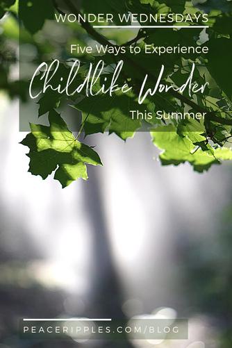 Five Ways to Experience Childlike Wonder This Summer