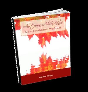 Autumn Abundance: A Soul Nourishment Workbook