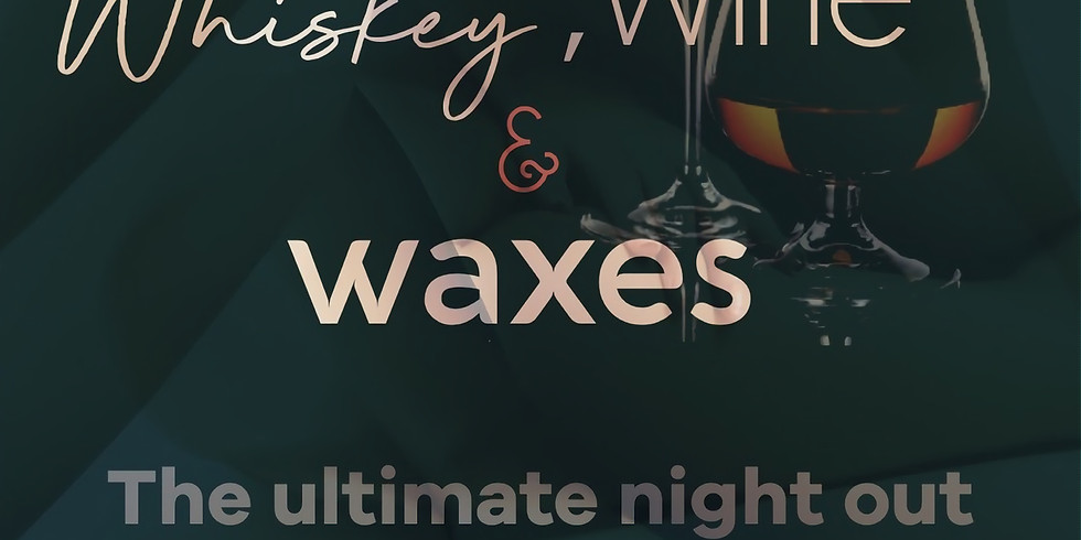 Whiskey , wine and waxes