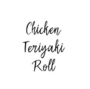 CHICKEN TERIYAKI ROLL $12.85