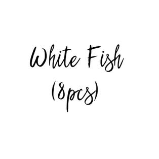 WHITE FISH (8pcs)