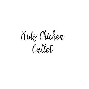 KIDS CUTLET $6.85