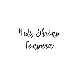 KIDS SHRIMP TEMPURA $6.85