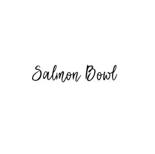 SALMON BOWL $13.85