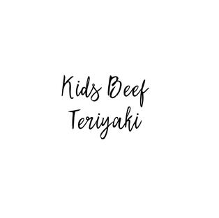 KIDS BEEF TERIYAKI $7.85