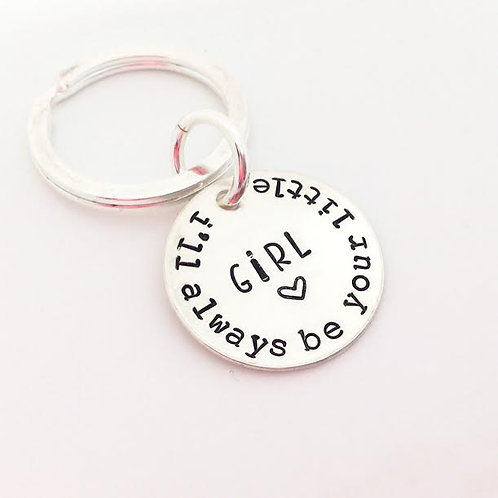 I'll always be your little Girl Keyring