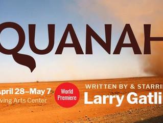 World Premiere of QUANAH!