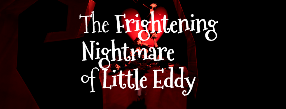 The Frightening Nightmare of Little Eddy