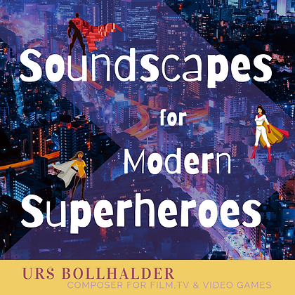 Soundscapes for Modern Superheroes