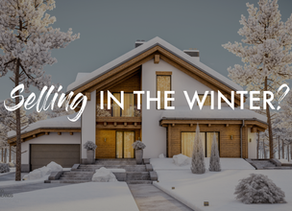 7 SECRETS TO SELLING YOUR HOUSE IN THE WINTER.............