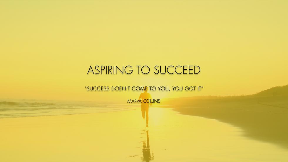 Aspiring To Succeed
