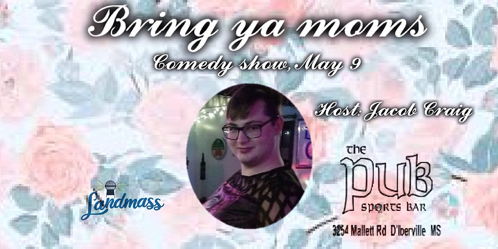Bring ya Moms