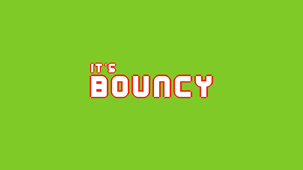 Its Bouncy