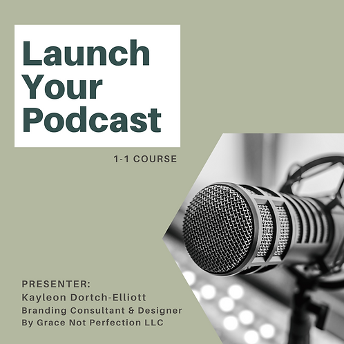 Launch Your Podcast 1-1 Course