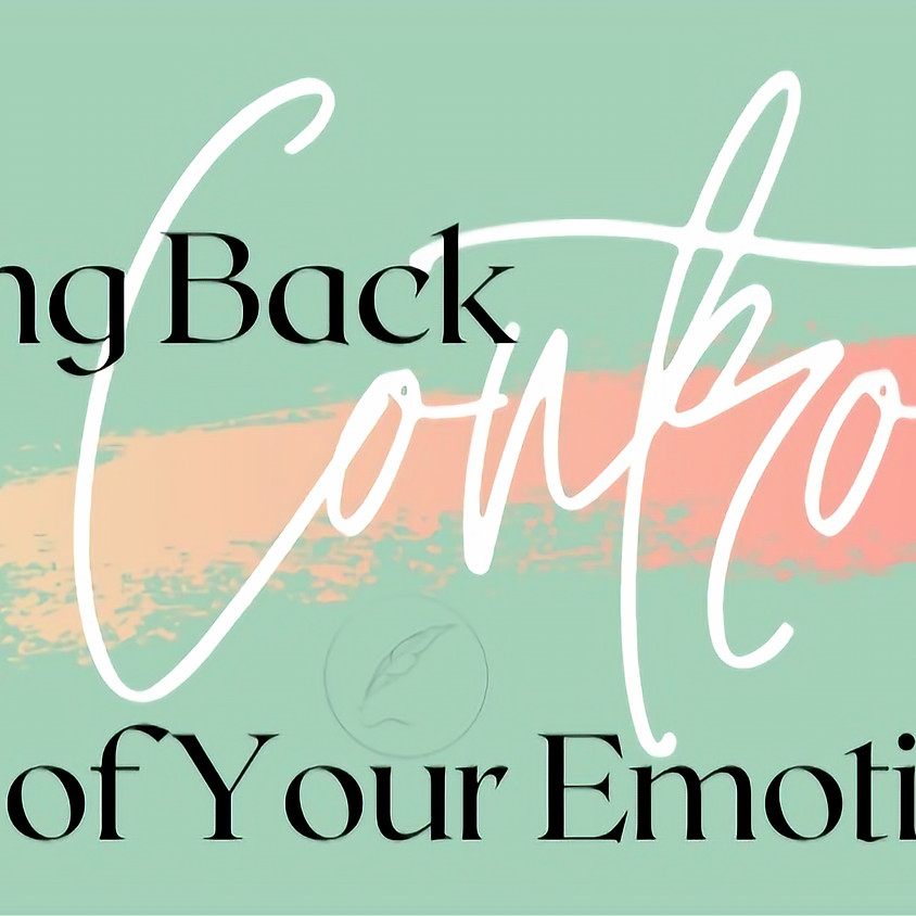 Taking Back Control of Your Emotions: 5-Week Program