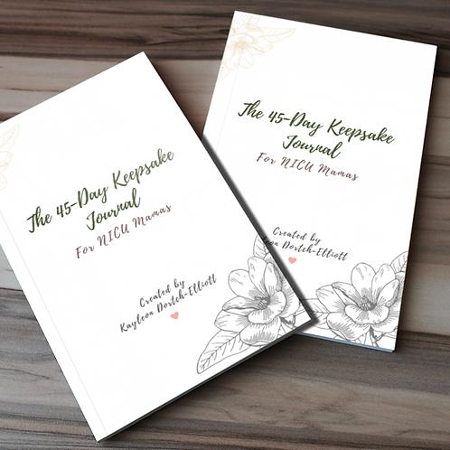 The 45-Day Keepsake Journal For NICU Mamas