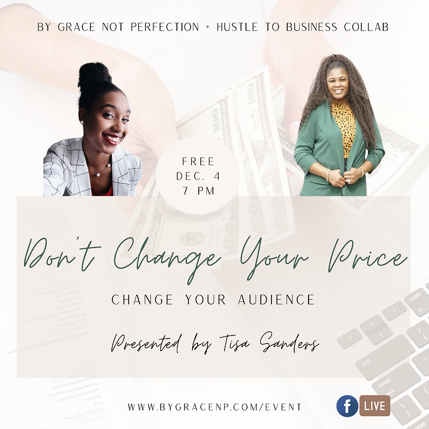 Brand Collab: Don't Change Your Price, Change Your Audience ft. Hustle to Business Coaching