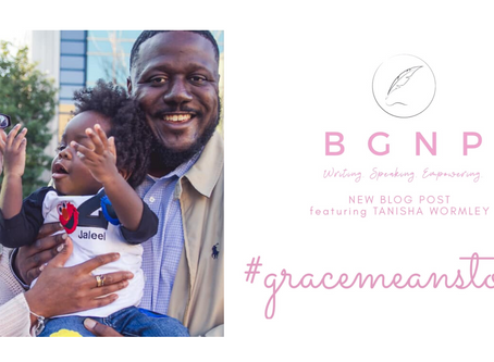 #GraceMeansToMe by Tanisha Wormley