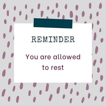 REMINDER: You are allowed to rest