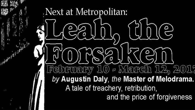 "Coming soon! ""LEAH, THE FORSAKEN"" at Metropolitan Playhouse, 220 E. 4th St., NYC, Feb. 10"