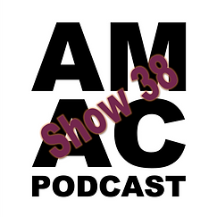 AMAC Podcast Show 38.png