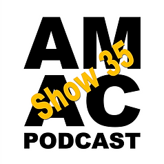 AMAC Podcast Show 35.png