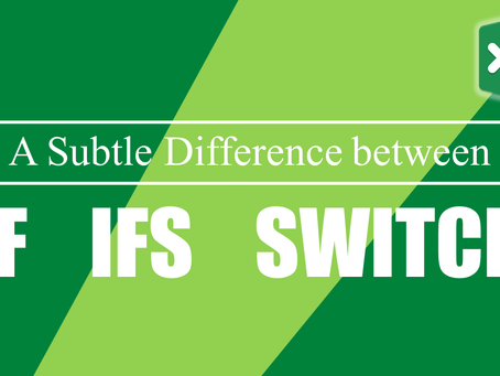 Excel IF, IFS, SWITCH Function - A Subtle Difference