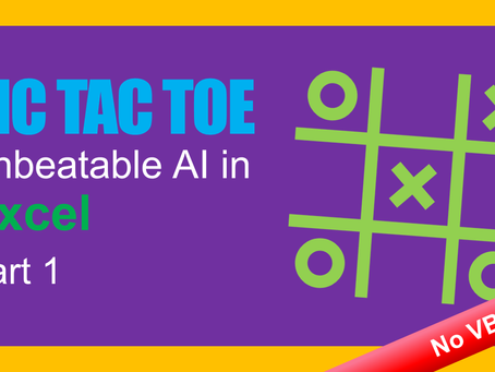 Unbeatable Tic Tac Toe AI in Excel (with No VBA) - Part 1