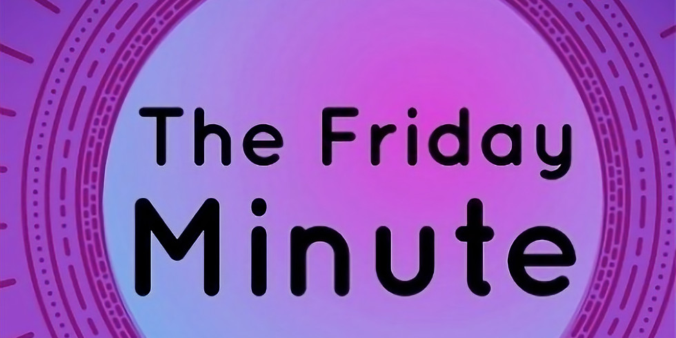 #thefridayminute