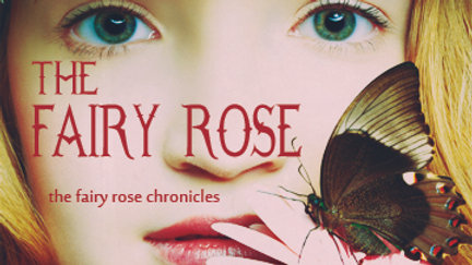 Signed Fairy Rose (Fairy Rose Chronicles  #1) Paperback