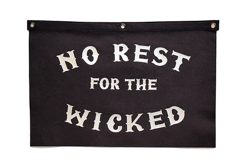 """No Rest for the Wicked"" Flag"