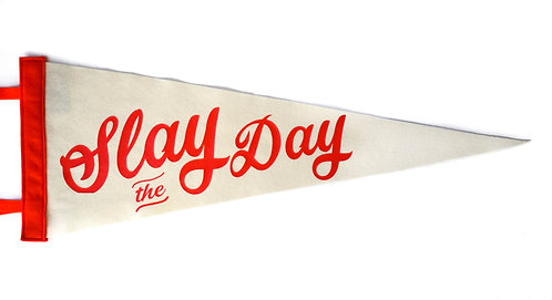 """Slay the Day"" Linen/Flame Red Pennant"