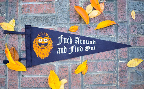 """""""Fuck Around and Find Out"""" Pennant"""
