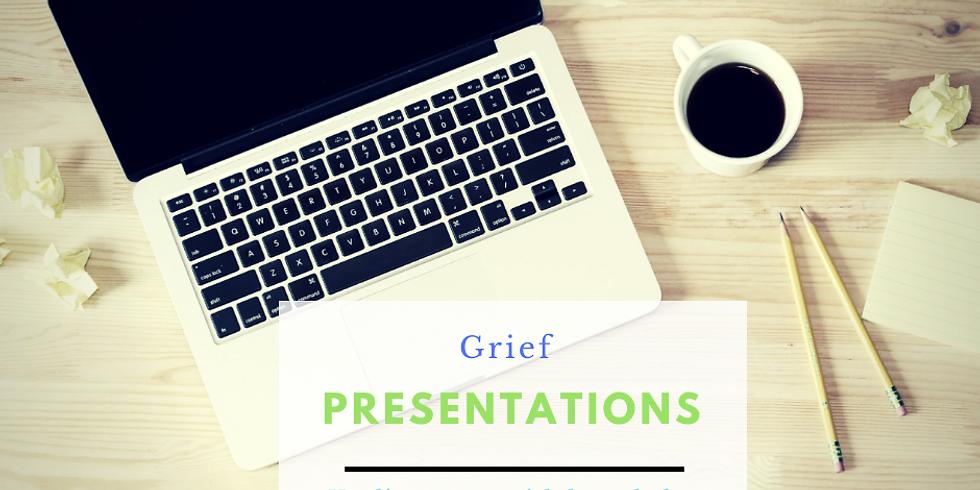 Grief Presentations