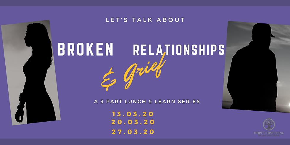 Broken Relationships and Grief