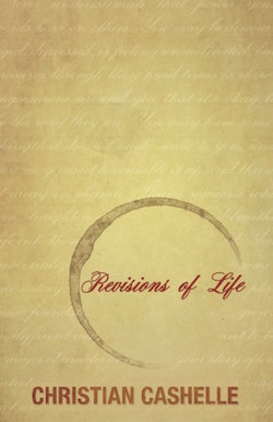 Revisions of Life by Christian Cashelle