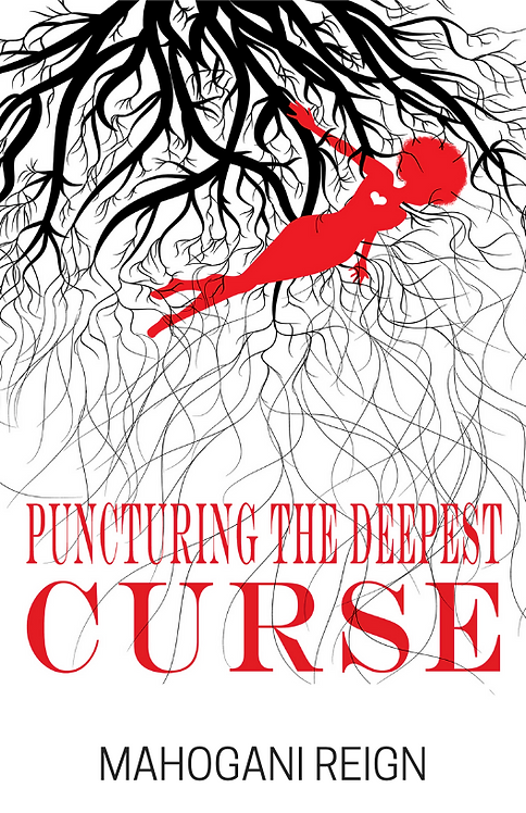Puncturing the Deepest Curse by Mahogani Reign