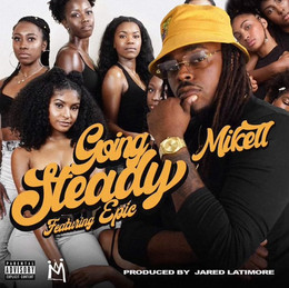 Mikell Ft. Epic - Goin Steady (Single)