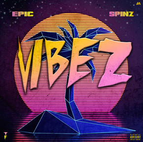 Epic & Spinz - Vibez