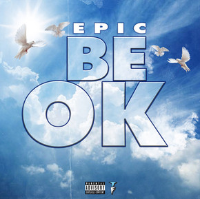 Epic - Be OK (Single)