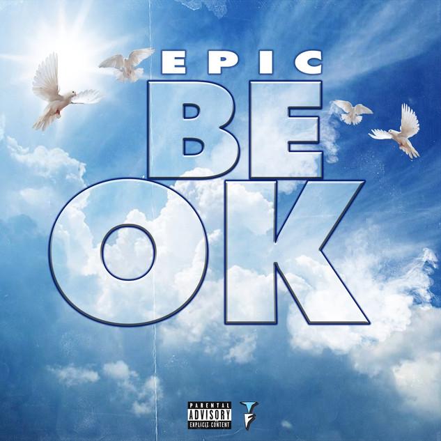 Epic - Be OK (Single)