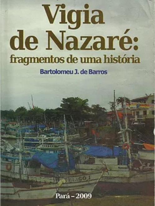 LIVRO VIGIA DE NAZARÉ - ESCRITOR BARTOLOMEU J. DE BARROS