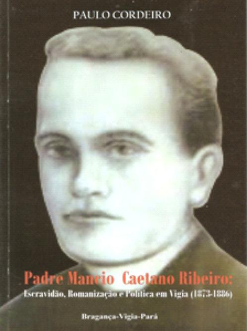 LIVRO PADRE MANCIO CAETANO RIBEIRO - PAULO CORDEIRO