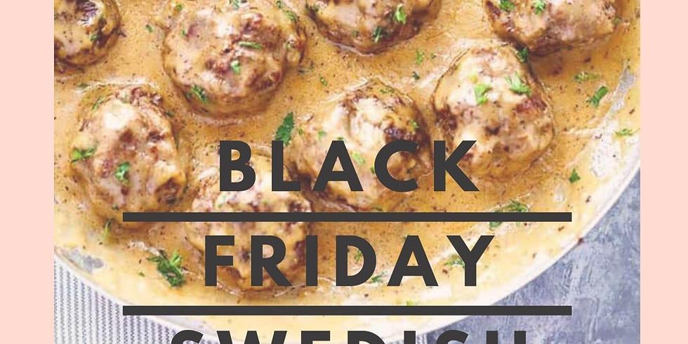 Black Friday 10 € Swedish Meatballs!