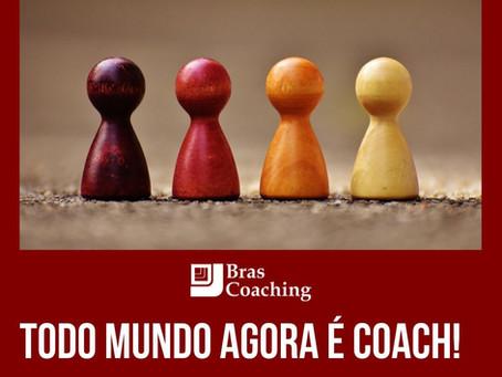 Todo mundo agora é Coach!