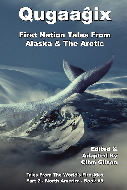 Qugaagix - First Nation Tales From Alaska & The Arctic